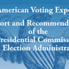 The American Voting Experience: Report and Recommendations of the Presidential Commission on Election Administration